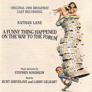 Album cover of 1996 revival of <em>A Funny Thing Happened on the Way to the Forum</em>, starring Nathan Lane. Stephen Sondheim wrote the music and lyrics. Zero Mostel starred in the premiere in 1962.