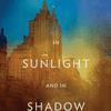 Book cover for In Sunlight and in Shadow by Mark Helprin