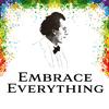Listen: Embrace Everything