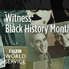 BBC Witness: Black History Month
