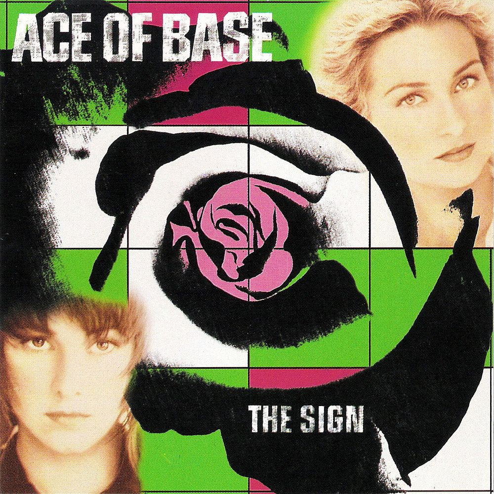 Ace Of Base's 'The Sign.'