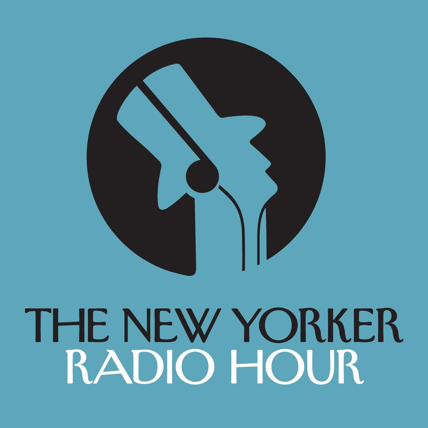 the new yorker radio hour episodes wnyc studios podcasts