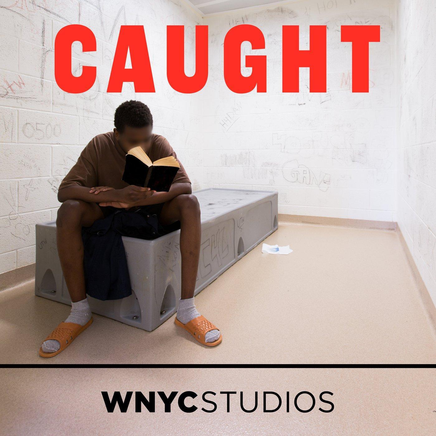 Caught: Episodes | WNYC Studios | Podcasts