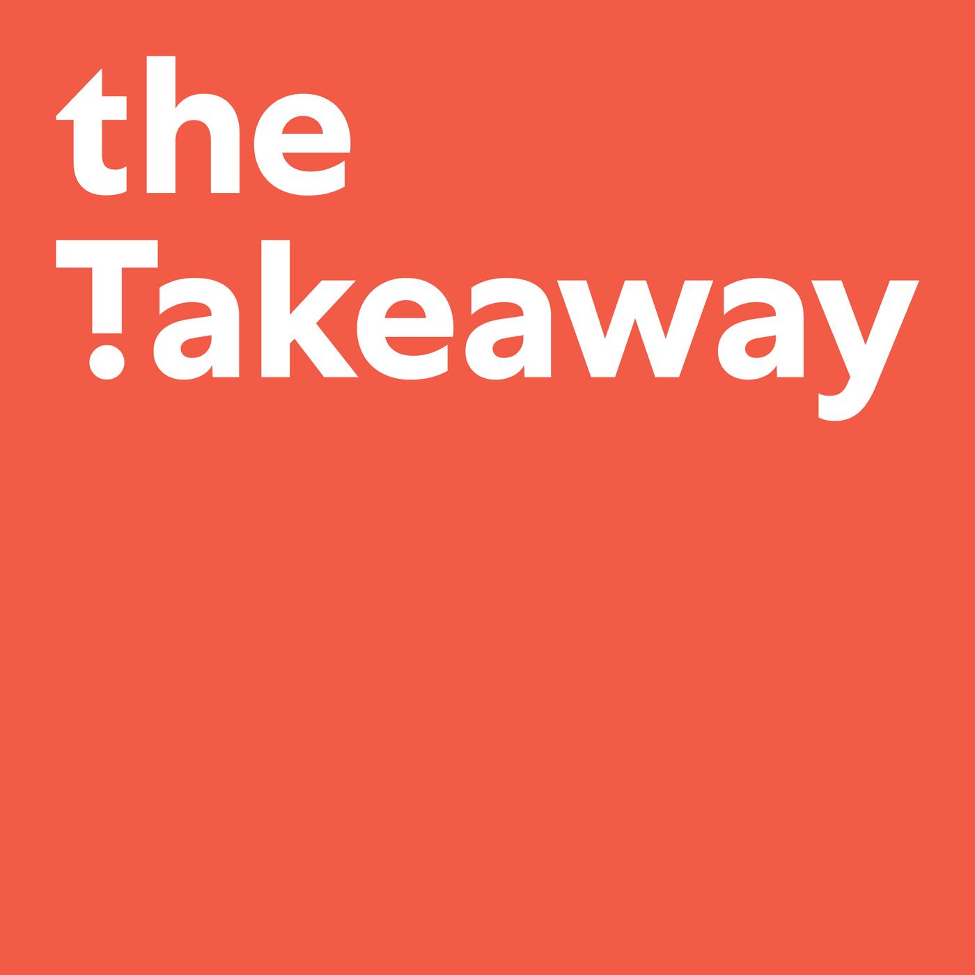 The Takeaway | WNYC Studios | Podcasts.