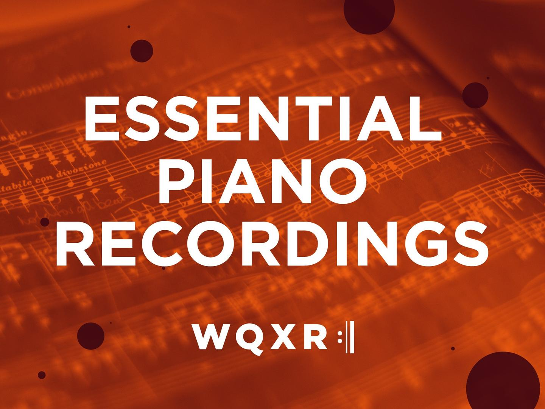 Essential Piano Recordings | WQXR Blog | WQXR