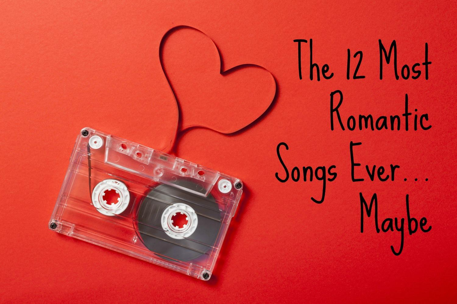 The 12 Most Romantic Songs Ever    Maybe | Soundcheck | New