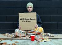 Will Sing Opera for Food