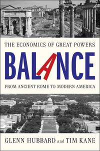 Kane –  Balance: The Economics of Great Powers from Ancient Rome to Modern America