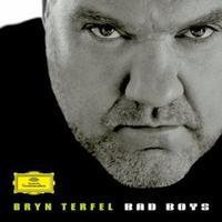 Bryn Terfel's Bad Boys