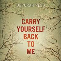 Deborah Reed - Carry Yourself Back to Me