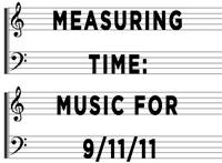 Measuring Time: Music for 9/11/11 (horizontal)