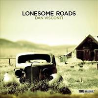 'Dan Visconti: Lonesome Roads'