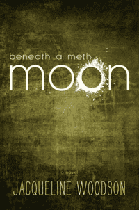 Book cover for Jacqueline Woodson's Beneath a Meth Moon