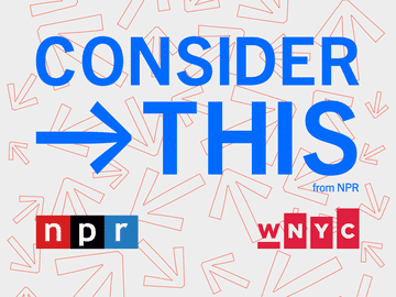 Consider This Podcast from WNYC & NPR