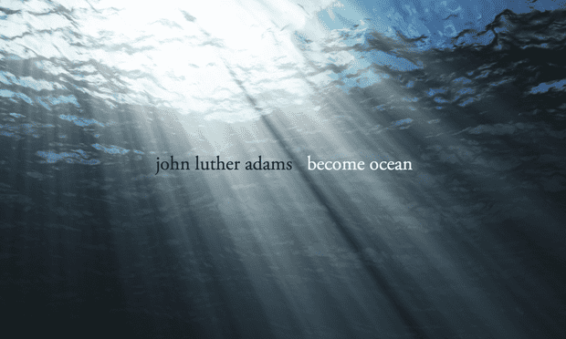 John Luther Adams's <em>Become Ocean</em>