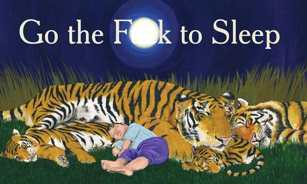 <em>Go the Fuck to Sleep</em> is a bedtime story for grown-ups.