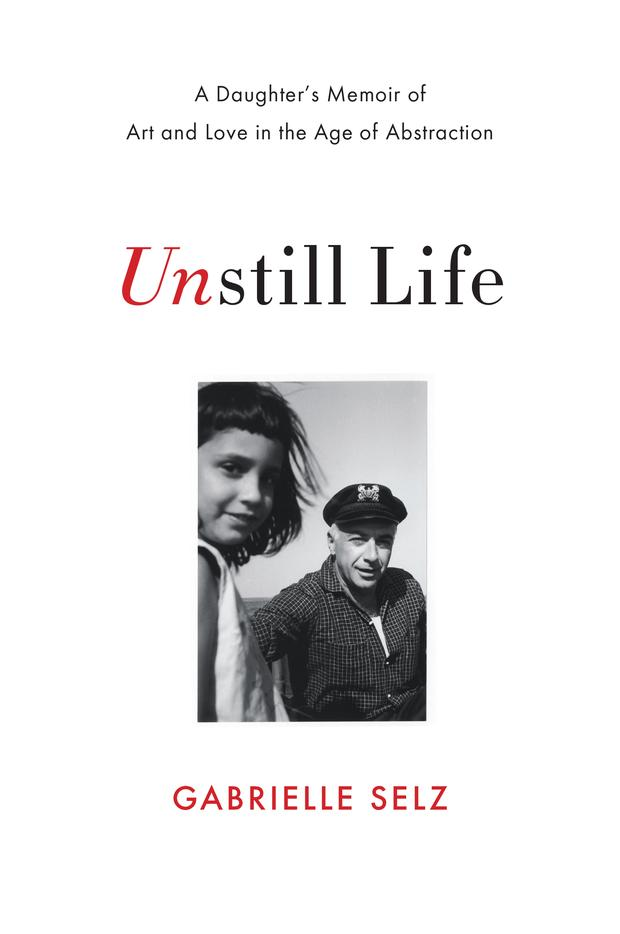 Unstill Life by Gabrielle Selz
