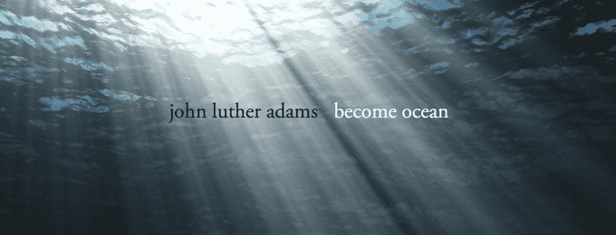 Listening Party for John Luther Adams's <em>Become Ocean</em>