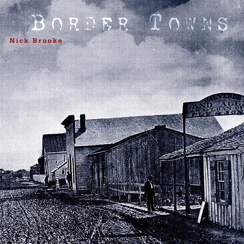 "Nick Brooke, ""Border Towns"""