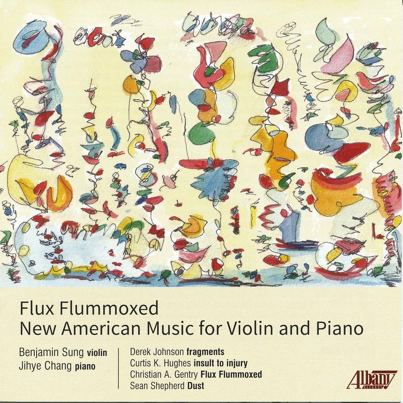 Flux Flummoxed: New American Music for Violin and Piano (Albany Records)