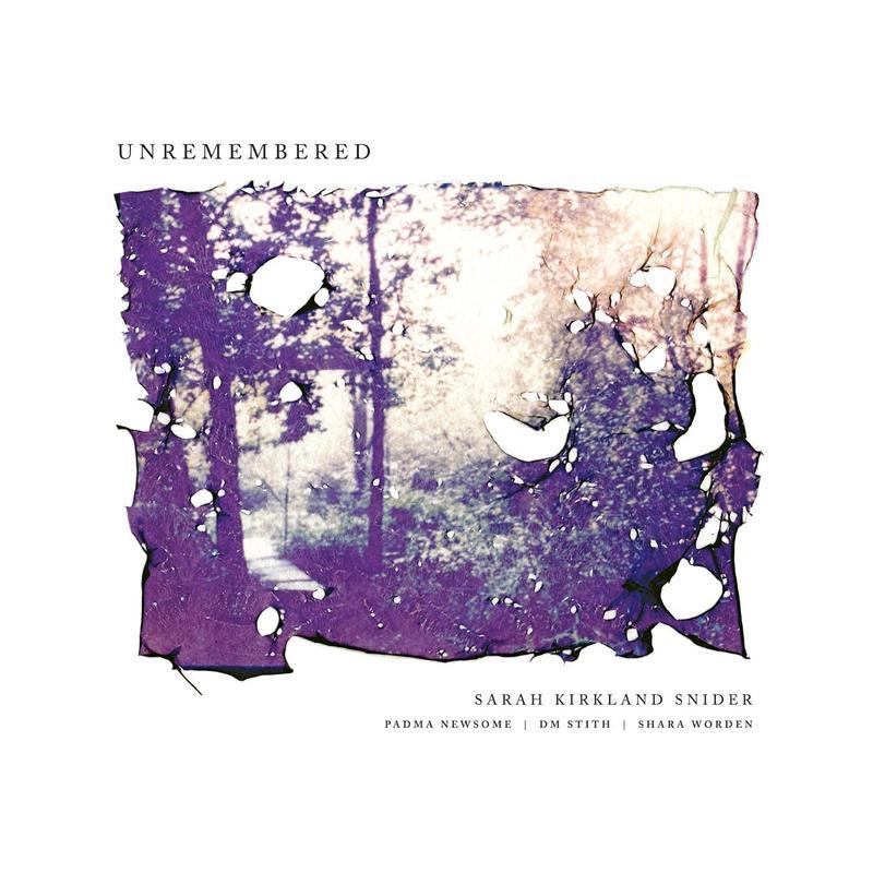Sarah Kirkland Snider's 'Unremembered'