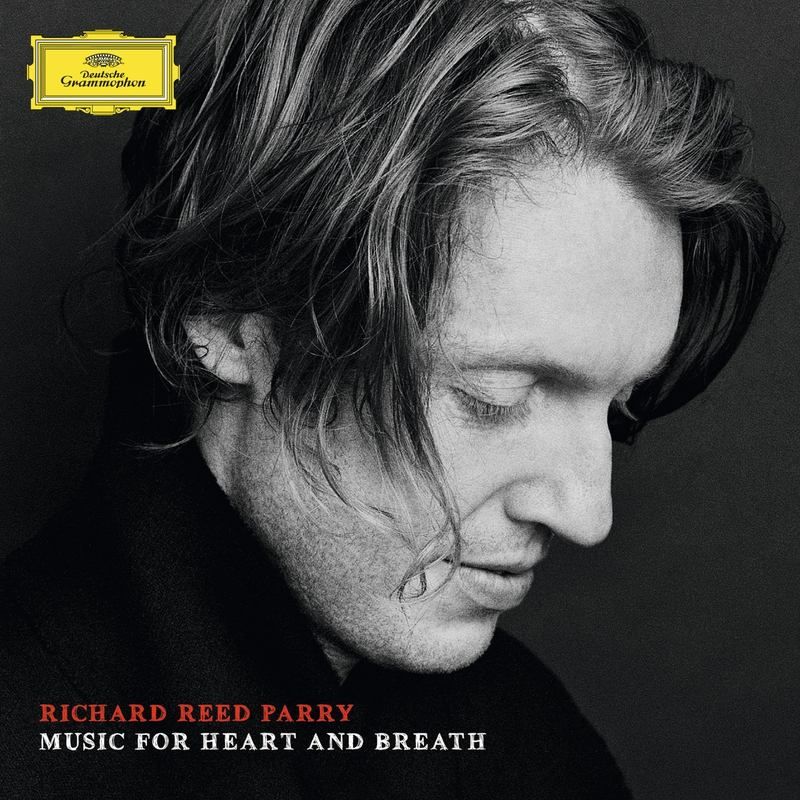 'Richard Reed Parry: Music for Heart and Breath'