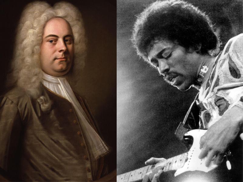 George Friedrich Handel and Jimi Hendrix.
