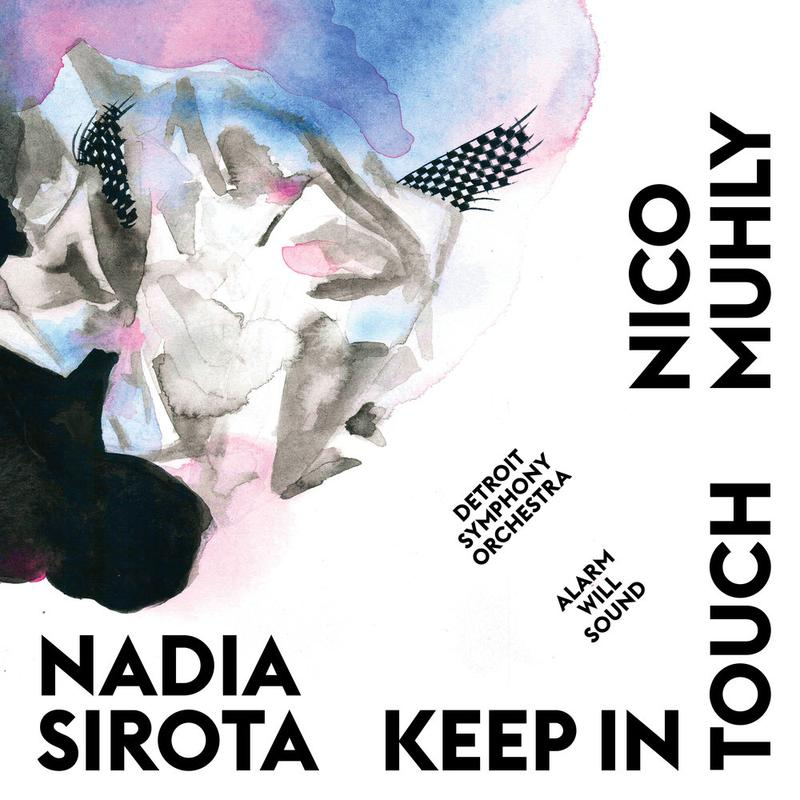'Nico Muhly and Nadia Sirota: Keep in Touch'