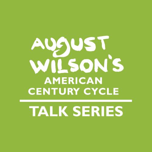 August Wilson American Century Cycle Talk Series