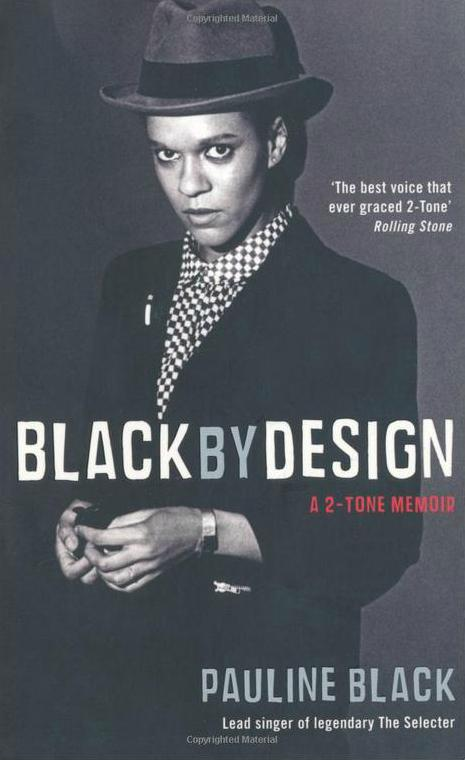 Black By Design by Pauline Black.