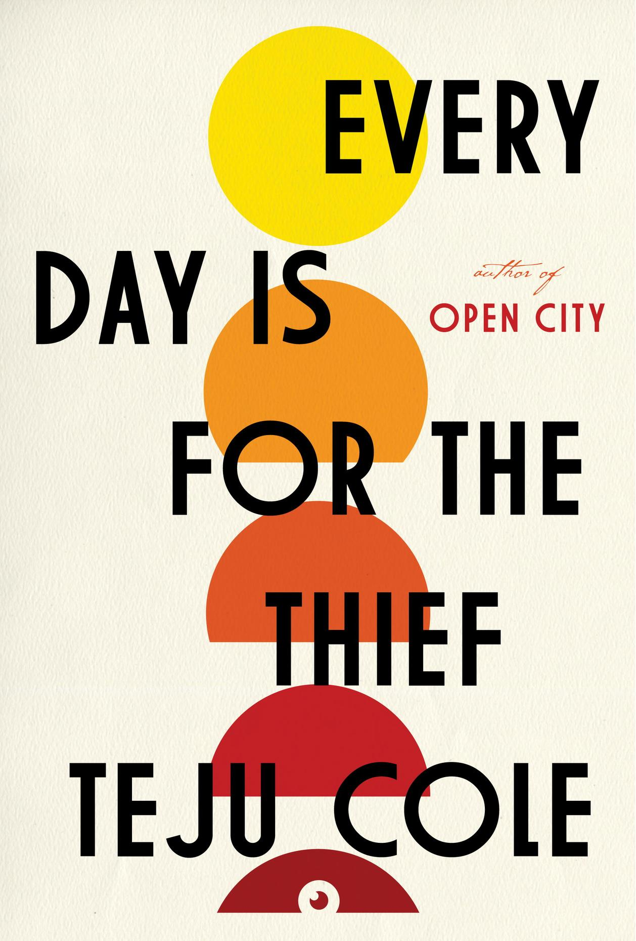 Teju Cole Every Day Is for the Thief