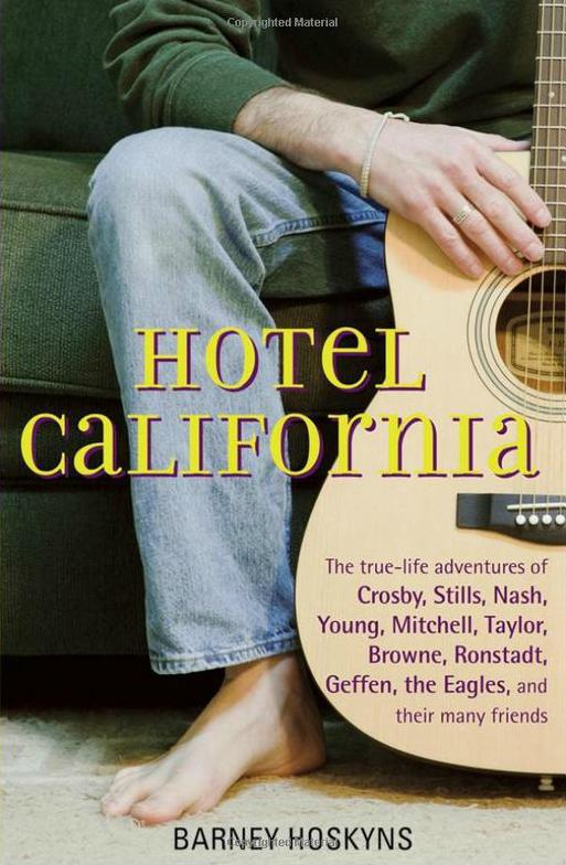 Hotel California by Barney Hoskyns.