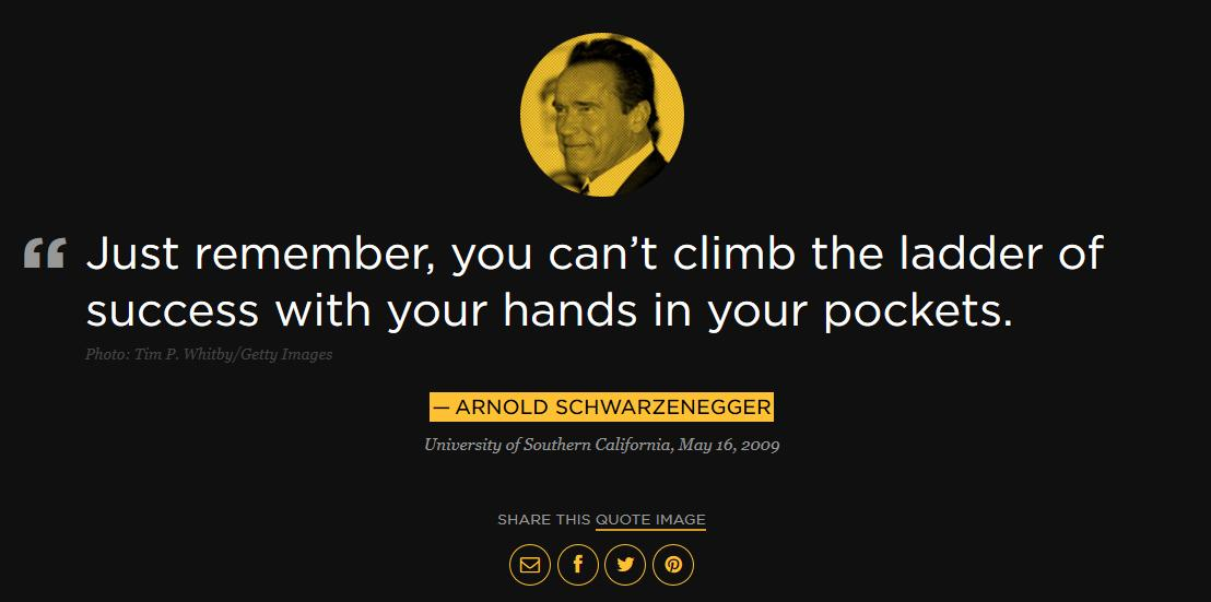 from Arnold Schwarzenegger's 2009 commencement address at the University of Southern California