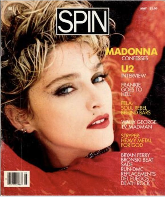 Madonna, on the cover of the very first issue of Spin Magazine in 1985.