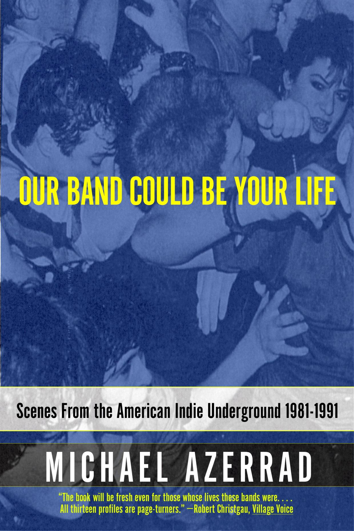 Our Band Could Be Your Life by Michael Azerrad.