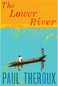 Cover of Paul Theroux's book The Lower River